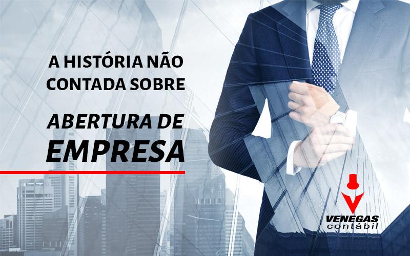 A História Não Contada Sobre Abertura De Empresa.