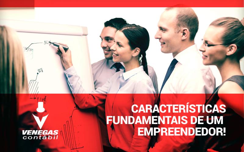 Características Fundamentais De Um Empreendedor