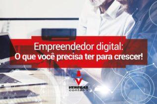 Empreendedor Digital: O Que Você Precisa Ter Para Crescer!