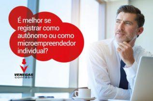 É Melhor Se Registrar Como Autônomo Ou Como Microempreendedor Individual?