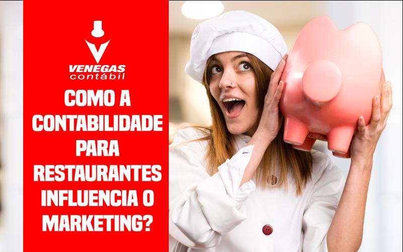 Como A Contabilidade Para Restaurantes Influencia O Marketing?