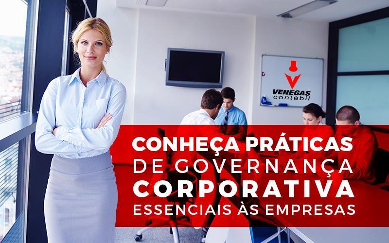 Conheça Práticas De Governança Corporativa Essenciais às Empresas