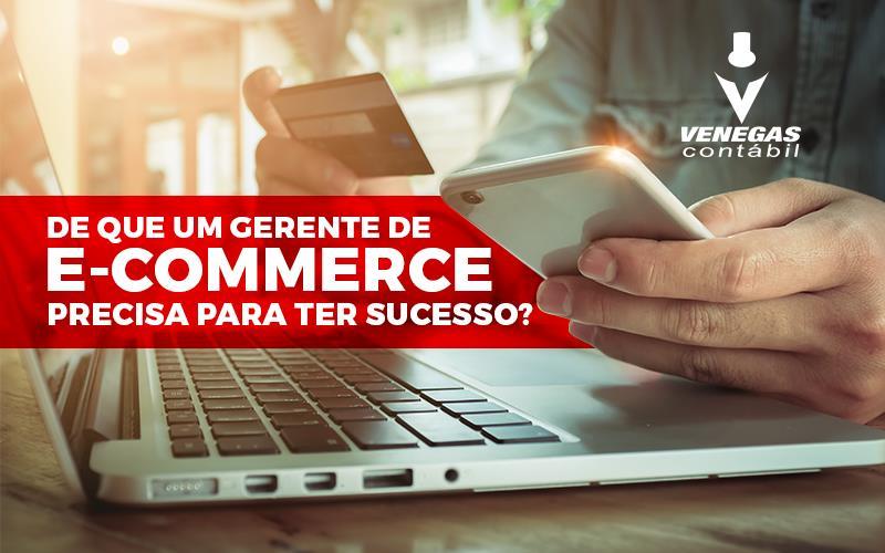Gerente De E-commerce Precisa Para Ter Sucesso