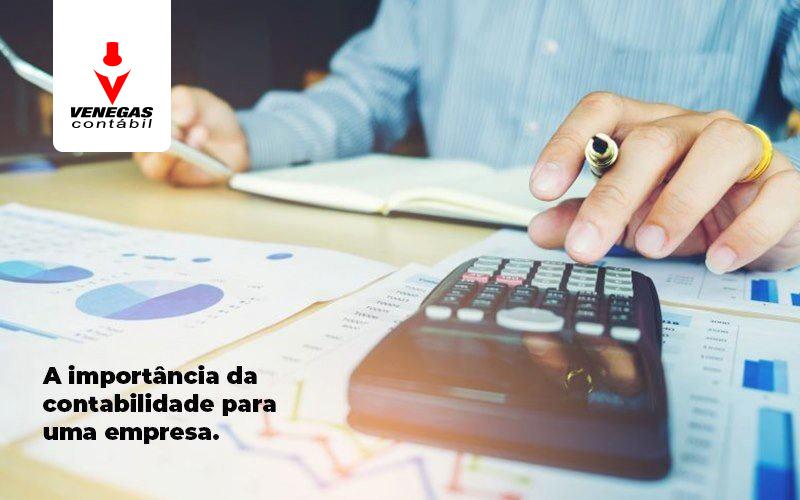 A Importancia Da Contabilidade Para Uma Empresa - Contabilidade Em Campos Elíseos | Venegas Contábil