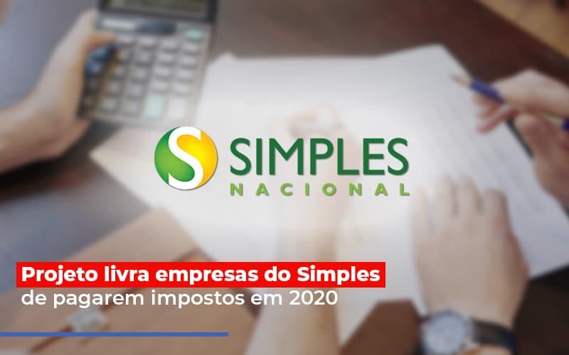 Projeto Livra Empresa Do Simples De Pagarem Post - Contabilidade No Itaim Paulista - SP | Abcon Contabilidade