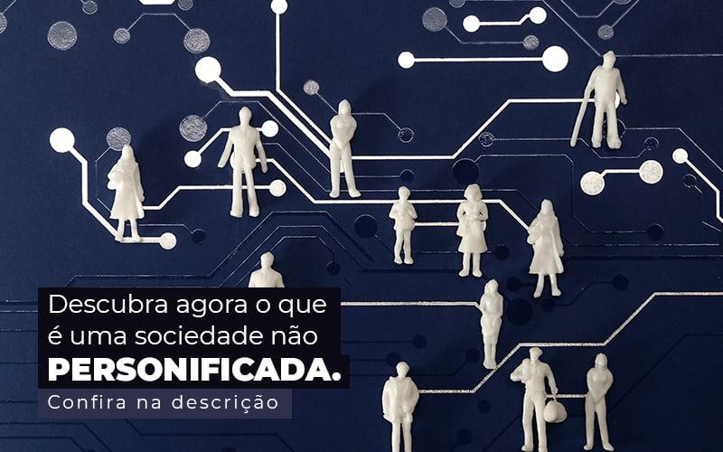 Sociedade Não Personificada – O Que é?