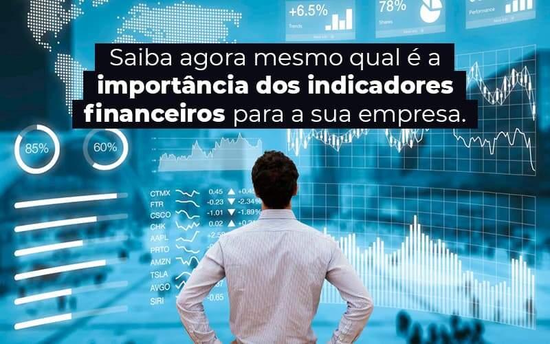 Indicadores Financeiros – O Que São E Qual Sua Importância?