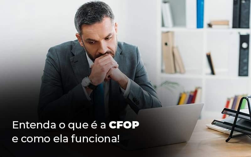 CFOP: Entenda Do Que Se Trata
